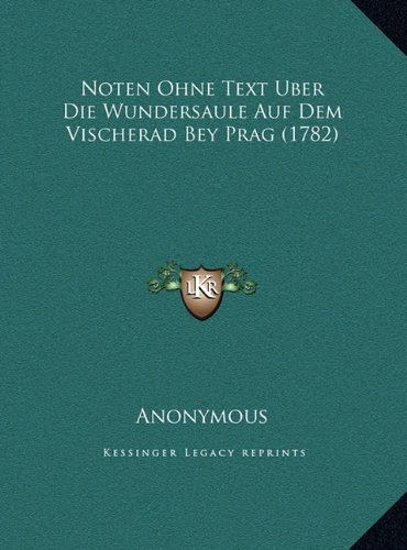Download Noten Ohne Text Uber Die Wundersaule Auf Dem Vischerad Bey Prag (1782) (German Edition) pdf