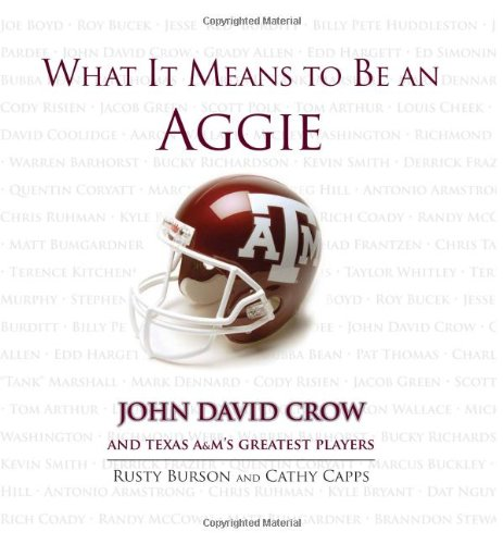 What It Means to Be an Aggie: John David Crow and Texas A&M's Greatest Players