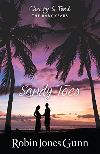 Sandy Toes (Christy & Todd: The Baby Years Book 1)