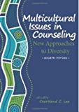 Multicultural Issues in Counseling, Courtland C. Lee, 1556203136