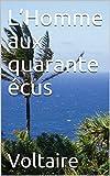 L'Homme aux quarante écus (French Edition)