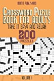 img - for Crossword Puzzle Book for Adults: Take it Easy and Relax: 200 Puzzles Volume 1 book / textbook / text book