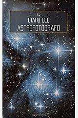 El Diaro Del Astrofotógrafo (Spanish Edition) Paperback