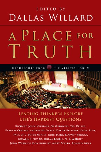 (A Place for Truth: Leading Thinkers Explore Life's Hardest Questions (Veritas Books))