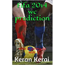 Fifa 2014 wc prediction: who is going to win. (sports books)