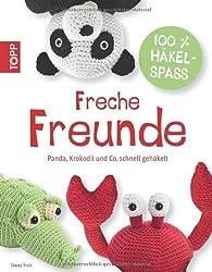 Freche Freunde: Panda, Elefant & Co. schnell gehäkelt von Stacey Trock Ausgabe 1 (2013)