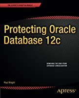 Protecting Oracle Database 12c Front Cover