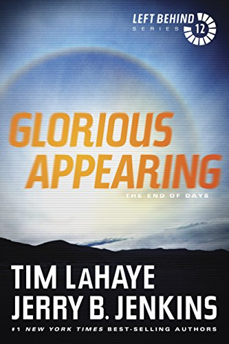 Glorious Appearing: The End of Days (Left Behind Book 12) (Christianity The First Three Thousand Years Ebook)