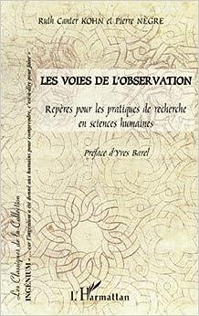 Les voies de l'observation: Repères pour les pratiques de recherche en sciences humaines