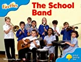 img - for Oxford Reading Tree: Level 3: More Fireflies A: The School Band book / textbook / text book