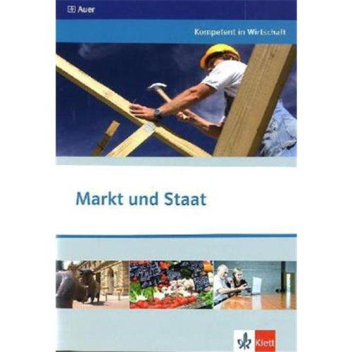 Markt und Staat: Themenheft ab Klasse 10 (Kompetent in Wirtschaft)