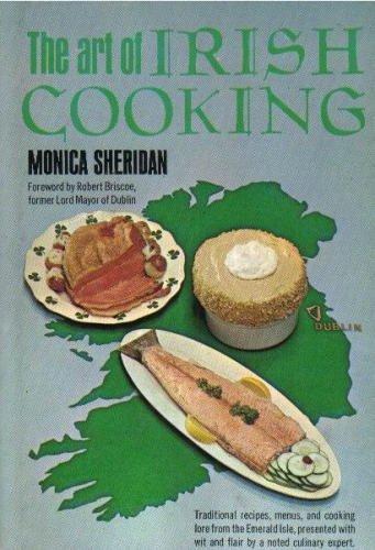 The Art of Irish Cooking by Monica Sheridan