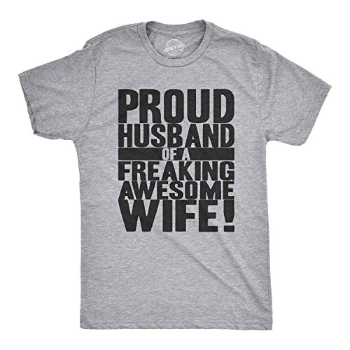 Crazy Dog T-Shirts Mens Proud Husband of a Freaking Awesome Wife Funny Marriage T Shirt XL Grey
