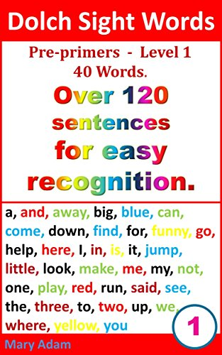 Dolch Sight words. Pre-primers Level 1. 40 words. Over 120 sentences. (for easy recognition, learn to read)