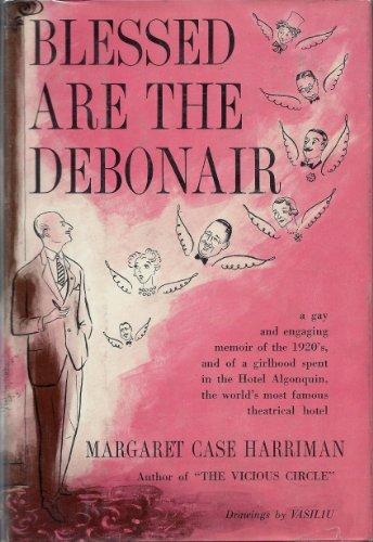Blessed Are The Debonair by Margaret Case Harriman