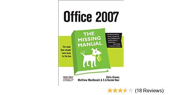 office 2007 the missing manual chris grover matthew macdonald rh amazon com Office Building Medical Office Manual