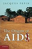 The Origins of AIDS