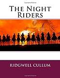 The Night Riders, Ridgwell Ridgwell Cullum, 1495941604