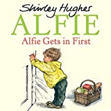 Alfie Gets in First by Shirley Hughes (2016-06-02)