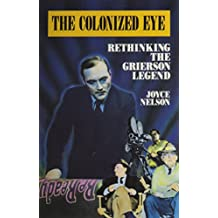 The Colonized Eye: Rethinking the Grierson Legend