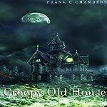 Creepy Old House | Frank C. Chambers