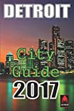 Detroit 2017: City Guide