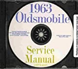 1963 OLDSMOBILE REPAIR SHOP & SERVICE MANUAL CD Includes F-85, Cutlass, 442, Deluxe, Vista Cruiser, Jetstar, Standard, Dynamic, Super 88, Starfire, & 98. OLDS 63