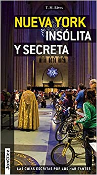 Book Nueva York Insolita y Secreta: Local Guides by Local People (Secret (Amberley))