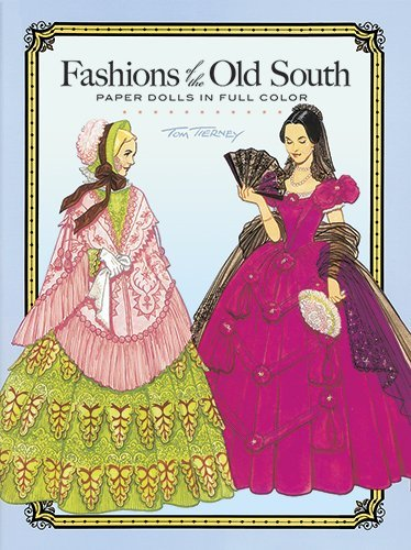 (By Tom Tierney Fashions of the Old South Paper Dolls (Dover Paper Dolls) (Paperback) October 1, 1989)