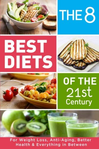 514IjSPmWWL - The 8 Best Diets of the 21st Century: For Weight Loss, Anti-Aging, Better Health & Everything in Between. Find what works for You(Mediterranean, Keto, DASH, Alkaline, Intermittent Fasting & much more)
