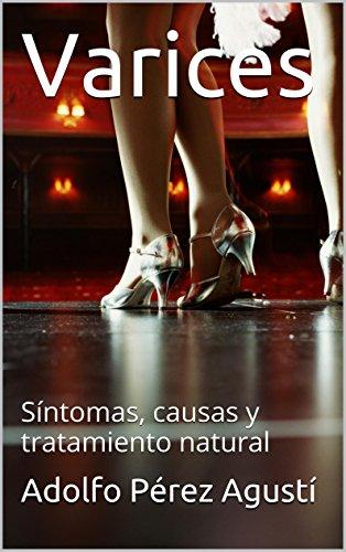 Descargar Libro Varices: Síntomas, Causas Y Tratamiento Natural Adolfo Pérez Agusti