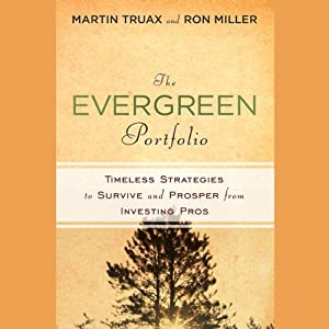 The Evergreen Portfolio: Timeless Strategies to Survive and Prosper from Investing Pros Audiobook