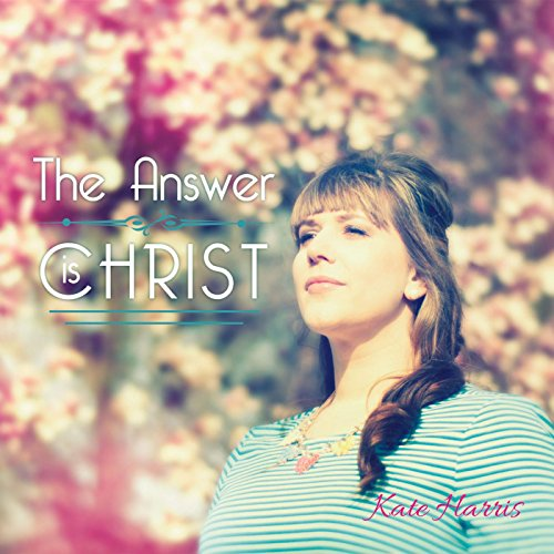 The Answer Is Christ