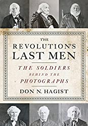 The Revolution's Last Men: The Soldiers Behind the Photographs
