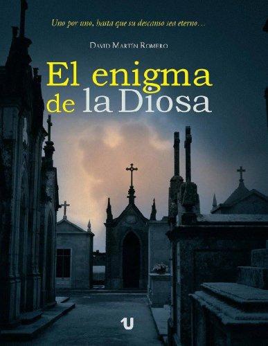 Descargar Libro El Enigma De La Diosa: Uno Por Uno Hasta Que Su Descanso Sea Eterno... David Martín Romero