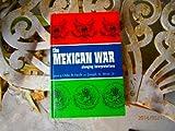 The Mexican War, Odie B Faulk, 0804006423