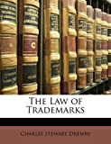 The Law of Trademarks, Charles Stewart Drewry, 1141223155