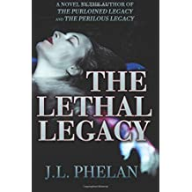 The Lethal Legacy (The Legacy Series) (Volume 3)