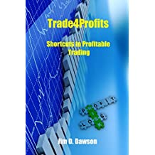 Trade4Profits: Shortcuts to Profitable Trading