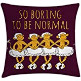 Animal Decor Throw Pillow Cushion Cover, Funny Ballerina Dancing Monkeys with So Boring to Be Normal Quote Print, Decorative Square Accent Pillow Case, 18 X 18 Inches, Maroon Merigold