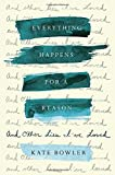 Books : Everything Happens for a Reason: And Other Lies I've Loved