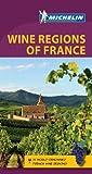 Michelin Green Guide Wine Regions of France (Green Guide/Michelin)
