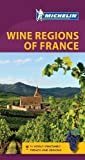 Michelin Green Guide Wine Regions of France (Green Guide/Michelin)