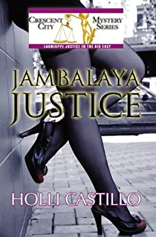 Jambalaya Justice (Crescent City Mysteries Book 2) by [Castillo, Holli]