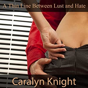 A Thin Line Between Lust and Hate: An Erotic Fantasy Audiobook