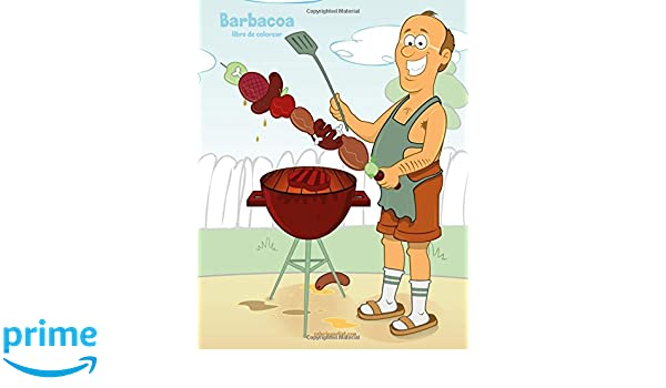 Barbacoa libro de colorear 1 (Volume 1) (Spanish Edition): Nick Snels: 9781717013934: Amazon.com: Books