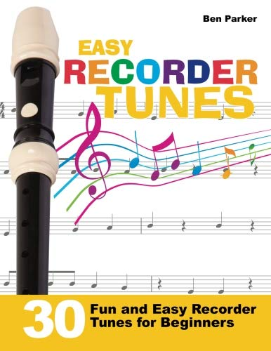 - Easy Recorder Tunes: 30 Fun and Easy Recorder Tunes for Beginners!