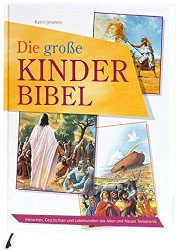 die-grosse-kinder-bibel-menschen-geschichten-und-lebenswelten-des-alten-und-neuen-testaments