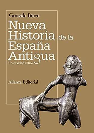 Nueva historia de la España antigua: Una revisión crítica (El ...