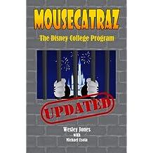 Mousecatraz: The Disney College Program